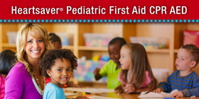 Heartsaver® Pediatric First Aid CPR AED Course